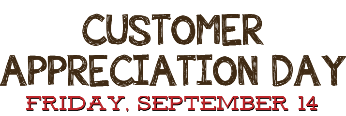 Customer Appreciation Day Friday September 14